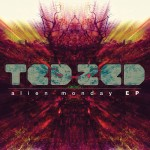 Ted Zed Presents 'Alien Monday Ep' Including 'Mac Stanton Remix'