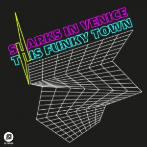 This Funky Town Ep By Sharks In Venice