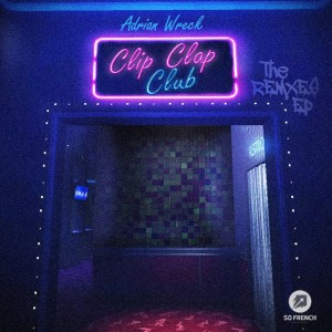 Clip Clap Club The Remixes Ep