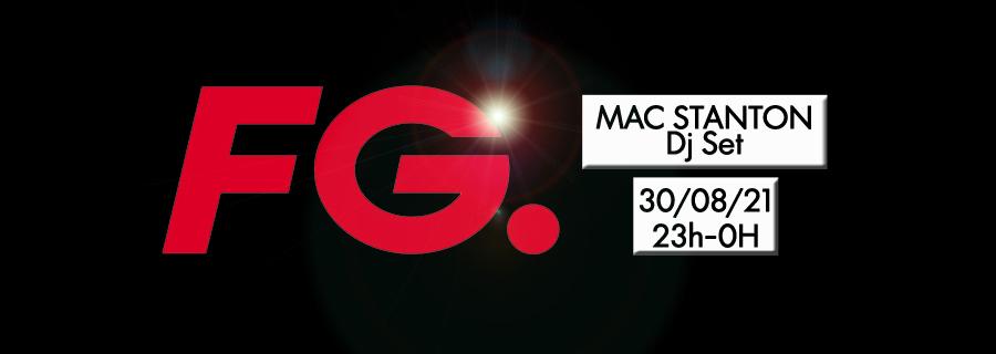 Mac Stanton DJ Set on Radio FG! Club FG Radio Show 30/08/21@23H@Paris