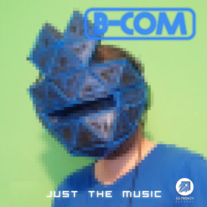 Just The Music ep by B-COM